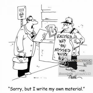 'Sorry, but I write my own material.'